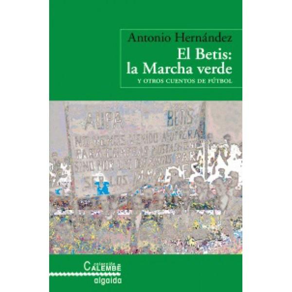El Betis: La marcha verde y otros cuentos de Fútbol