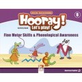 Hooray! Let's Play! Fine Motor Skills and Phonological Awareness - Activity Books - Level B