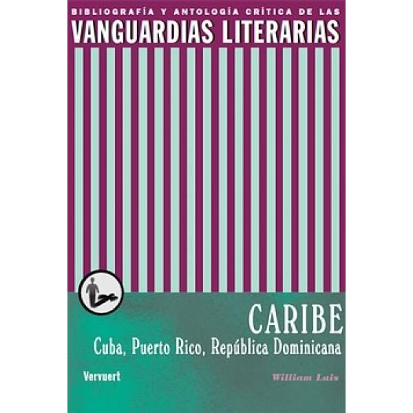 Las vanguardias literarias en el Caribe. Cuba, Puerto Rico y República Dominicana