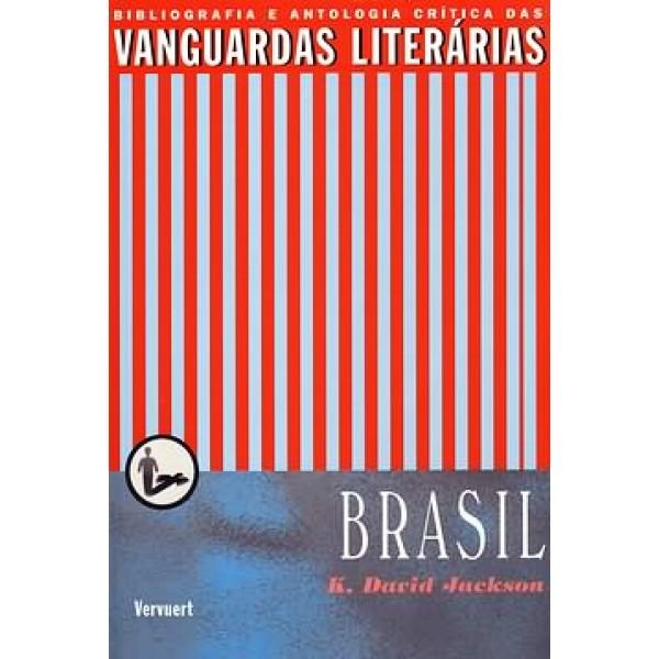 A Vanguarda Literária no Brasil. Bibliografia e Antologia crítica