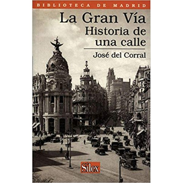 La Gran Vía: Historia de una calle (Biblioteca de Madrid)